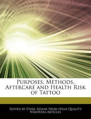 Purposes, Methods, Aftercare and Health Risk of Tattoo als Taschenbuch