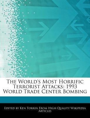 The World's Most Horrific Terrorist Attacks: 1993 World Trade Center Bombing als Taschenbuch