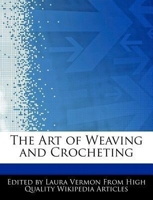 The Art of Weaving and Crocheting als Taschenbuch