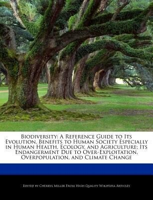 Biodiversity: A Reference Guide to Its Evolution, Benefits to Human Society Especially in Human Health, Ecology, and Agriculture; It als Taschenbuch