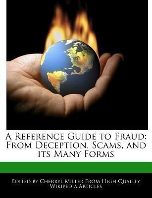 A Reference Guide to Fraud: From Deception, Scams, and Its Many Forms als Taschenbuch