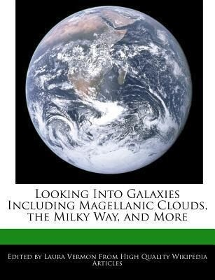 Looking Into Galaxies Including Magellanic Clouds, the Milky Way, and More als Taschenbuch