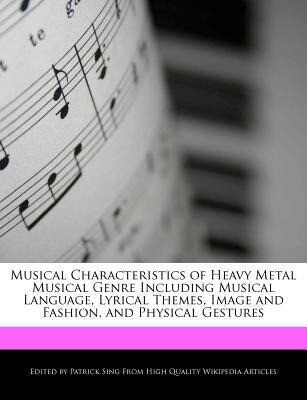 Musical Characteristics of Heavy Metal Musical Genre Including Musical Language, Lyrical Themes, Image and Fashion, and Physical Gestures als Taschenbuch