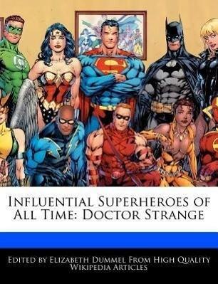 Influential Superheroes of All Time: Doctor Strange als Taschenbuch