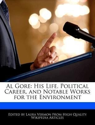 Al Gore: His Life, Political Career, and Notable Works for the Environment als Taschenbuch