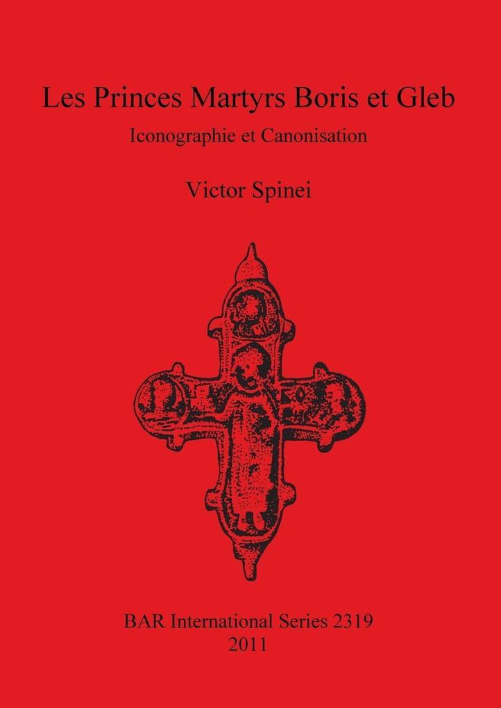 Les Princes Martyrs Boris Et Gleb: Iconographie Et Canonisation als Taschenbuch