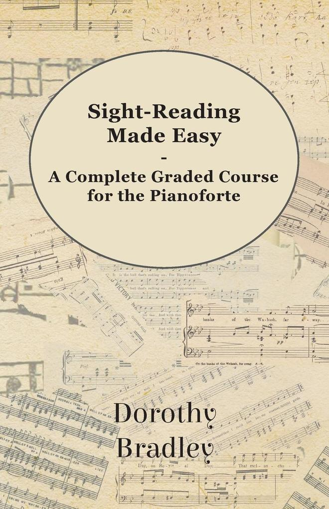 Sight-Reading Made Easy - A Complete Graded Course for the Pianoforte als Taschenbuch