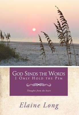 God Sends The Words I Only Hold The Pen als Buch (gebunden)