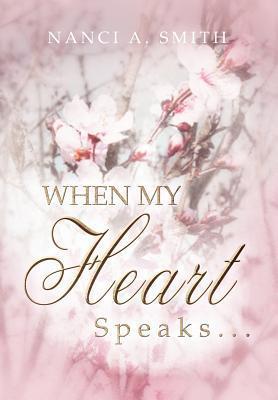 When My Heart Speaks . . . als Buch (gebunden)