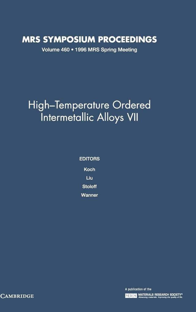 High-Temperature Ordered Intermetallic Alloys VII v460 als Buch (gebunden)