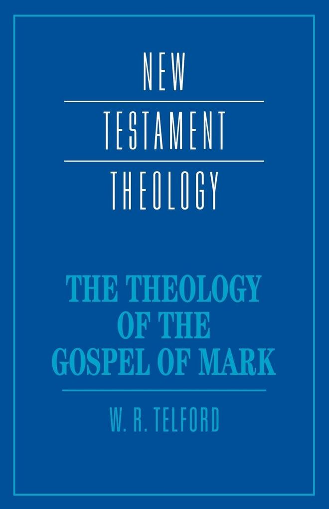 The Theology of the Gospel of Mark als Buch (kartoniert)