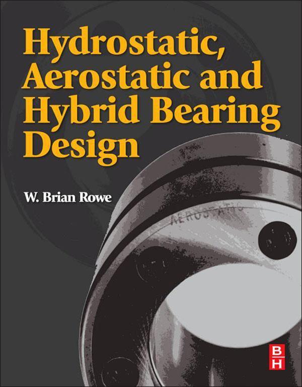 Hydrostatic, Aerostatic and Hybrid Bearing Design als eBook epub