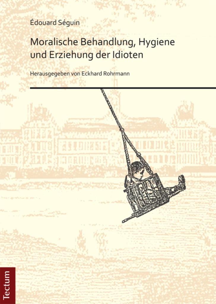 Moralische Behandlung, Hygiene und Erziehung der Idioten als eBook pdf