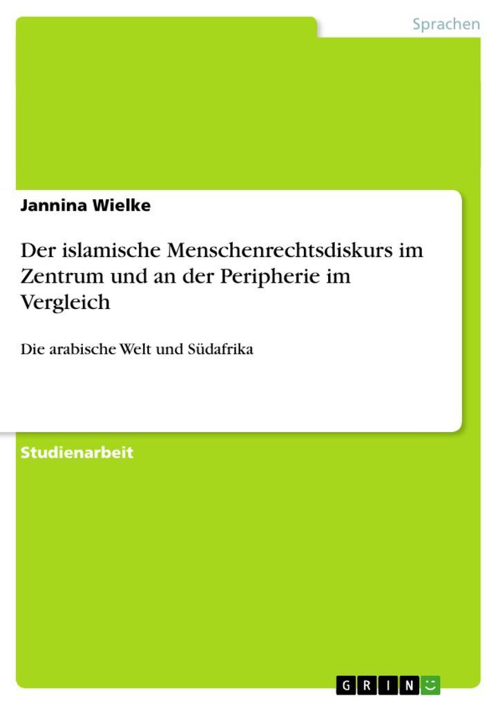 Der islamische Menschenrechtsdiskurs im Zentrum und an der Peripherie im Vergleich als Buch (kartoniert)