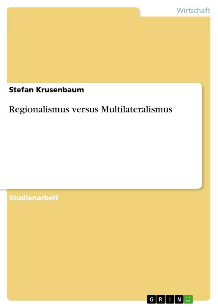 Regionalismus versus Multilateralismus als eBook epub