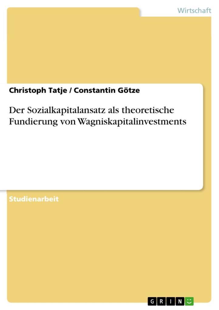 Der Sozialkapitalansatz als theoretische Fundierung von Wagniskapitalinvestments als eBook epub