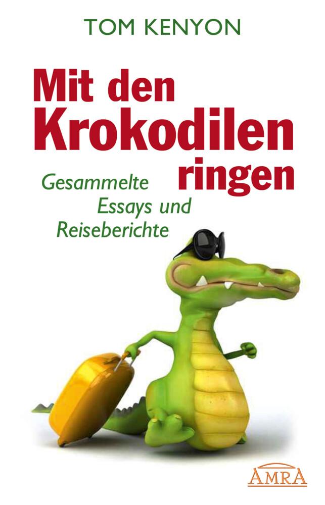 Mit den Krokodilen ringen als Buch (gebunden)