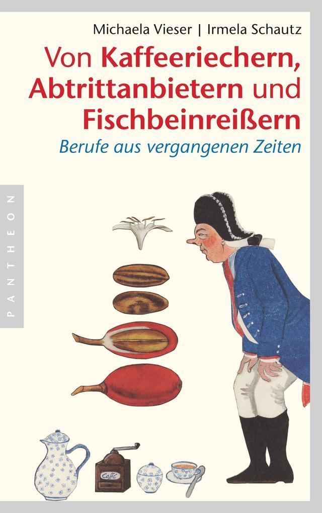 Von Kaffeeriechern, Abtrittanbietern und Fischbeinreißern als Buch (gebunden)