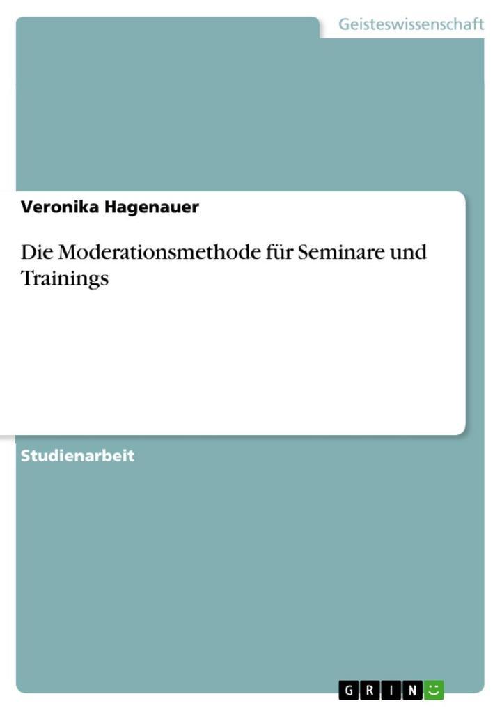 Die Moderationsmethode für Seminare und Trainings als eBook epub
