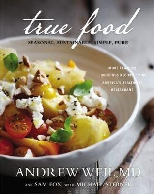 True Food: Seasonal, Sustainable, Simple, Pure als Buch (gebunden)