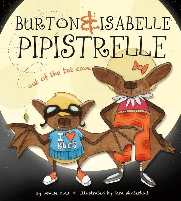 Burton & Isabelle Pipistrelle: Out of the Bat Cave als Buch (gebunden)