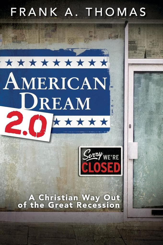 American Dream 2.0: A Christian Way Out of the Great Recession als Taschenbuch