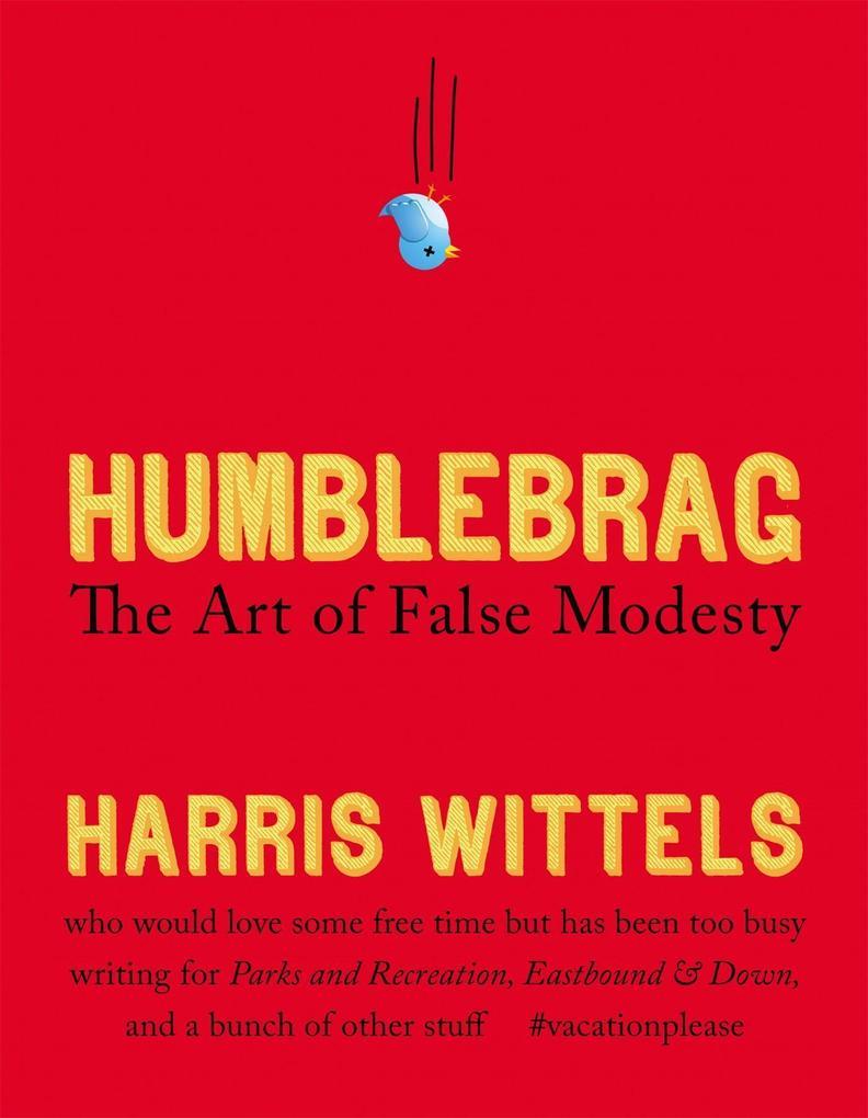 Humblebrag: The Art of False Modesty als Buch (gebunden)