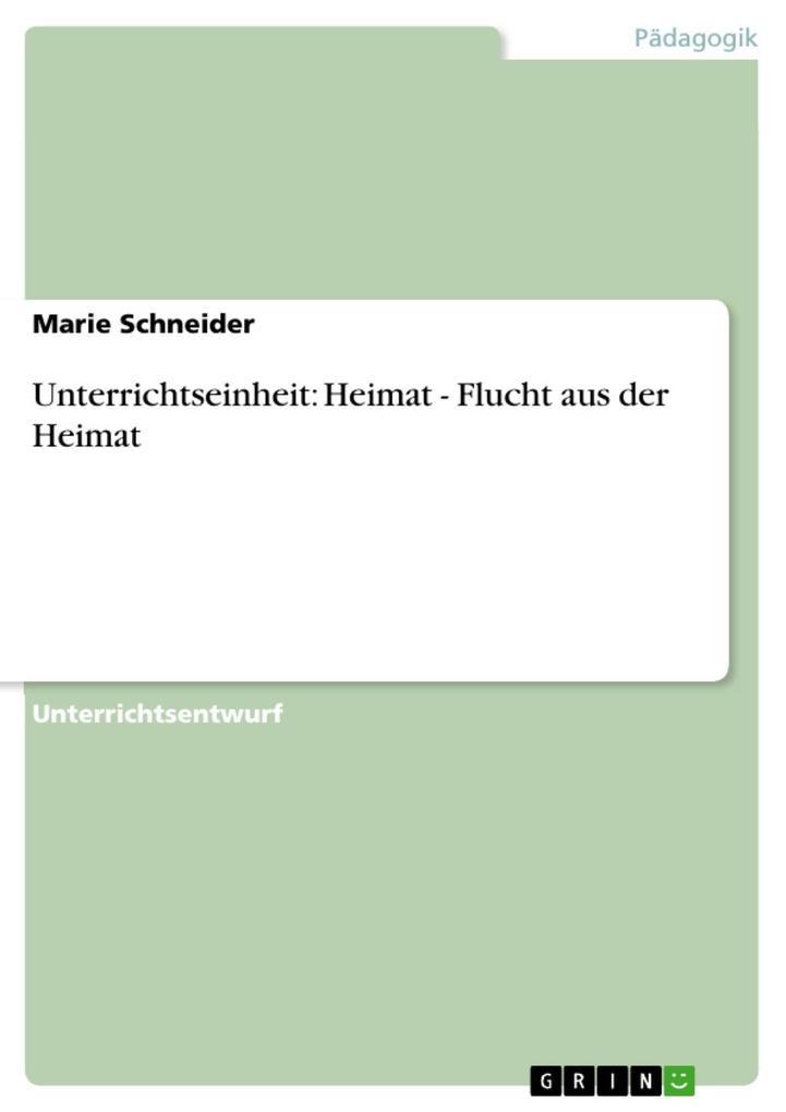Unterrichtseinheit: Heimat - Flucht aus der Heimat als eBook epub