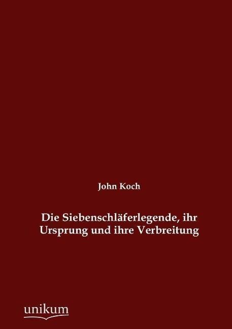 Die Siebenschläferlegende, ihr Ursprung und ihre Verbreitung als Buch (kartoniert)