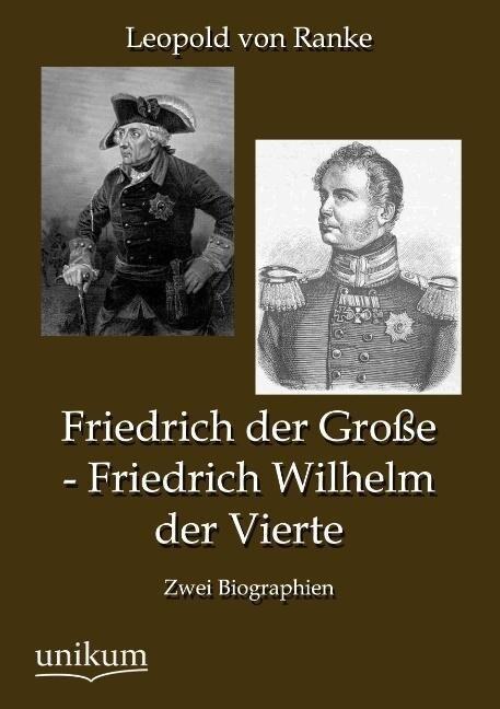 Friedrich der Große - Friedrich Wilhelm der Vierte als Buch (kartoniert)