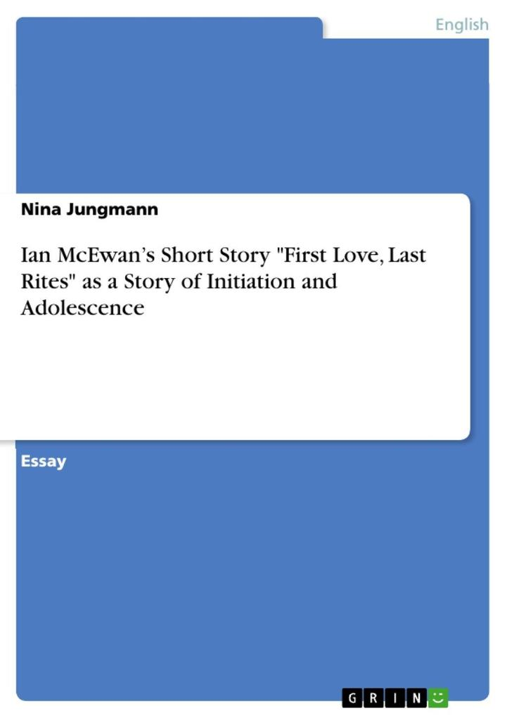 "Ian McEwan's Short Story ""First Love, Last Rites"" as a Story of Initiation and Adolescence als eBook epub"