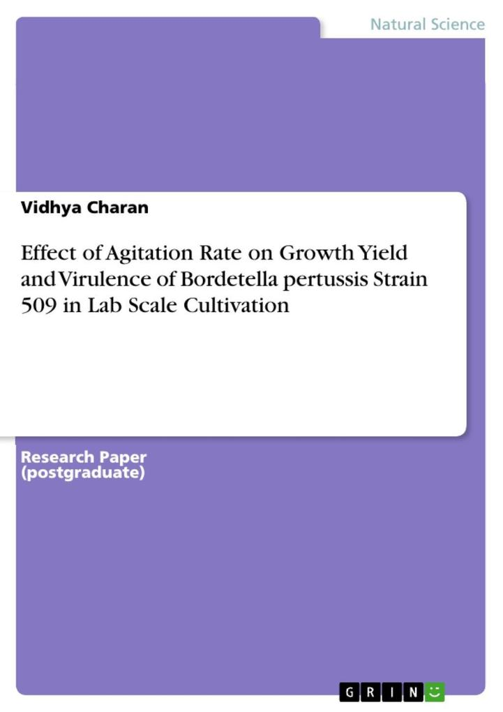 Effect of Agitation Rate on Growth Yield and Virulence of Bordetella pertussis Strain 509 in Lab Scale Cultivation als eBook epub
