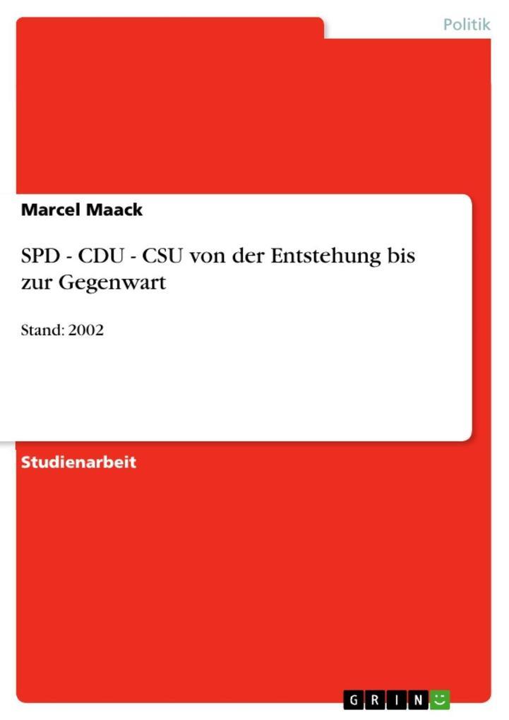 SPD - CDU - CSU von der Entstehung bis zur Gegenwart als eBook epub