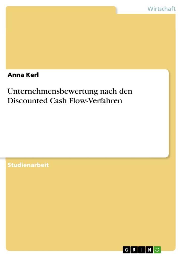 Unternehmensbewertung nach den Discounted Cash Flow-Verfahren als eBook epub