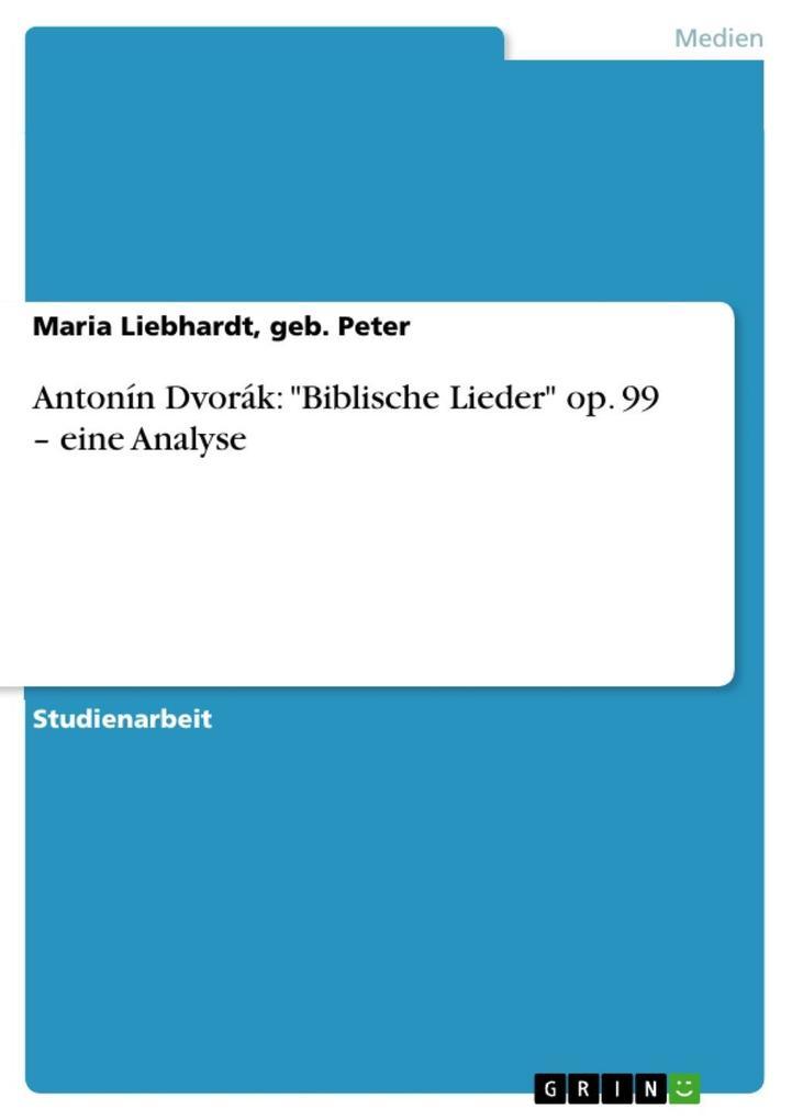 """Antonín Dvorák: """"Biblische Lieder"""" op. 99 - eine Analyse als eBook epub"""