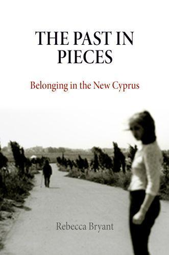 The Past in Pieces: Belonging in the New Cyprus als Taschenbuch