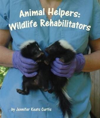 Animal Helpers: Wildlife Rehabilitators als Buch (gebunden)