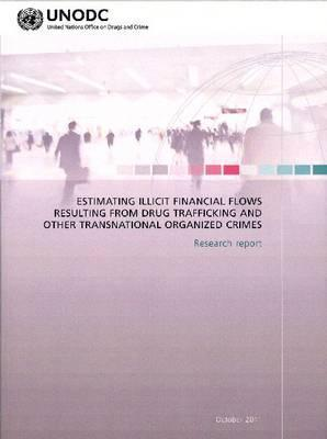 Estimating Illicit Financial Flows Resulting from Drug Trafficking and Other Transnational Organised Crime: Research Report als Taschenbuch