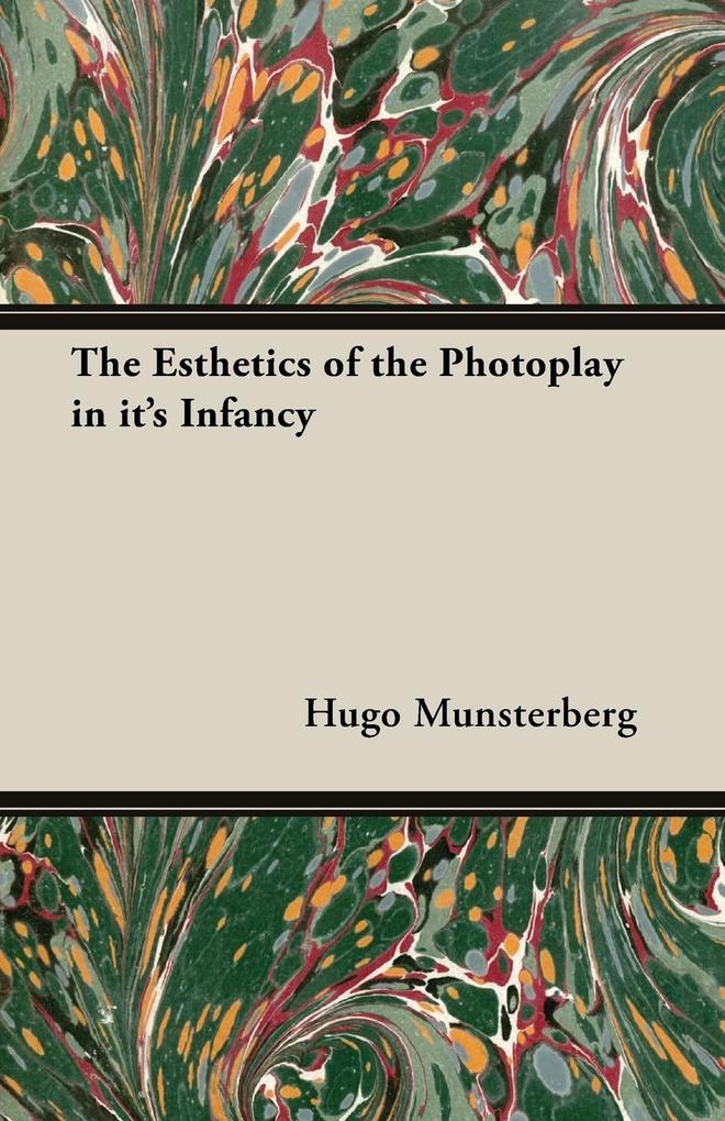 The Esthetics of the Photoplay in it's Infancy als Taschenbuch