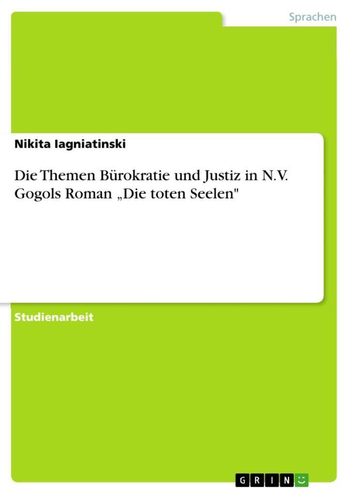 """Die Themen Bürokratie und Justiz in N.V. Gogols Roman """"Die toten Seelen"""" als eBook epub"""