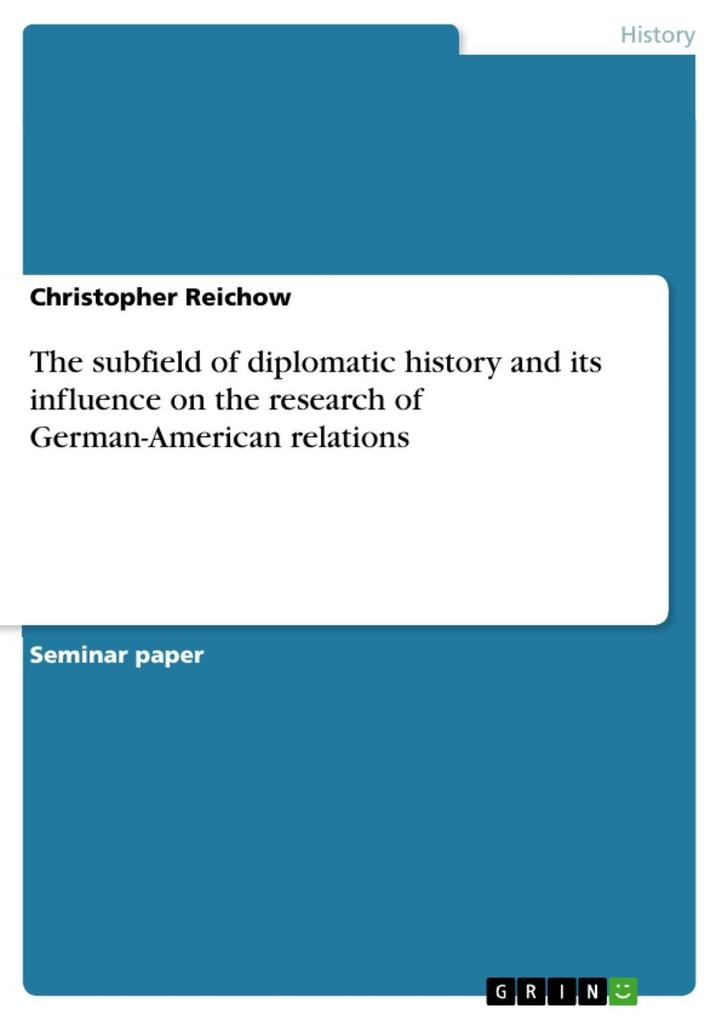The subfield of diplomatic history and its influence on the research of German-American relations als eBook epub