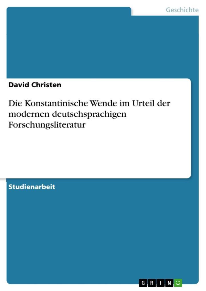 Die Konstantinische Wende im Urteil der modernen deutschsprachigen Forschungsliteratur als eBook epub