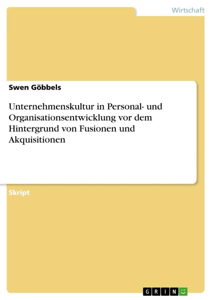 Unternehmenskultur in Personal- und Organisationsentwicklung vor dem Hintergrund von Fusionen und Akquisitionen als eBook epub