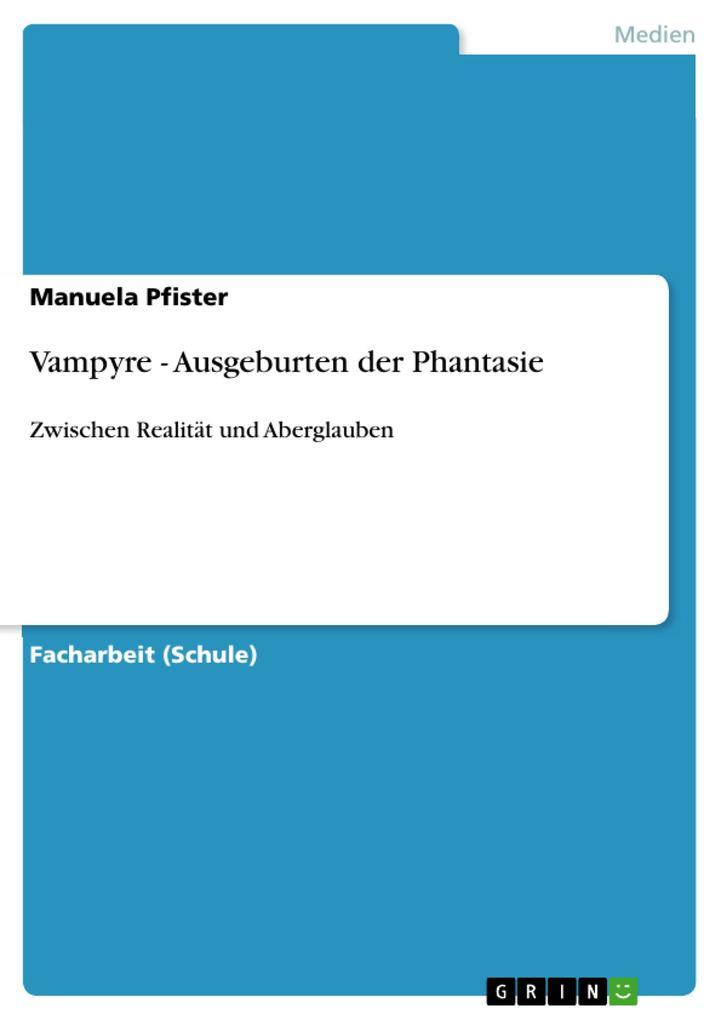 Vampyre - Ausgeburten der Phantasie als eBook pdf