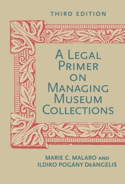 A Legal Primer on Managing Museum Collections, Third Edition als eBook epub