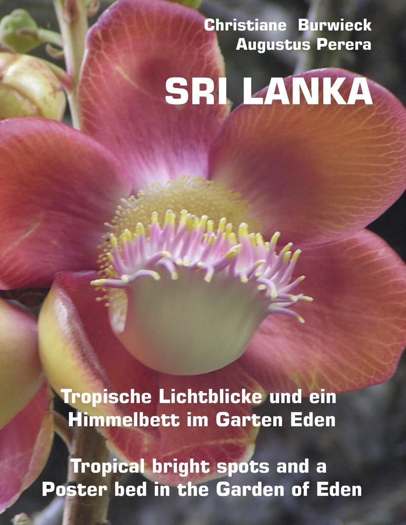 Sri Lanka Tropische Lichtblicke und ein Himmelbett im Garten Eden -Tropical bright spots and a Poster bed in the Garden of Eden als Buch