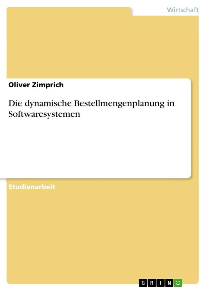 Die dynamische Bestellmengenplanung in Softwaresystemen als eBook epub