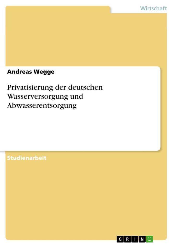 Privatisierung der deutschen Wasserversorgung und Abwasserentsorgung als eBook epub