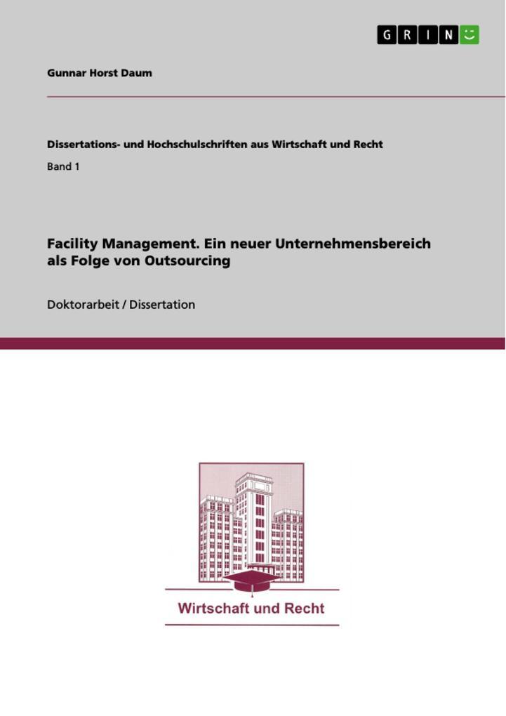 Facility Management - Ein neuer Unternehmensbereich als Folge von Outsourcing als eBook pdf