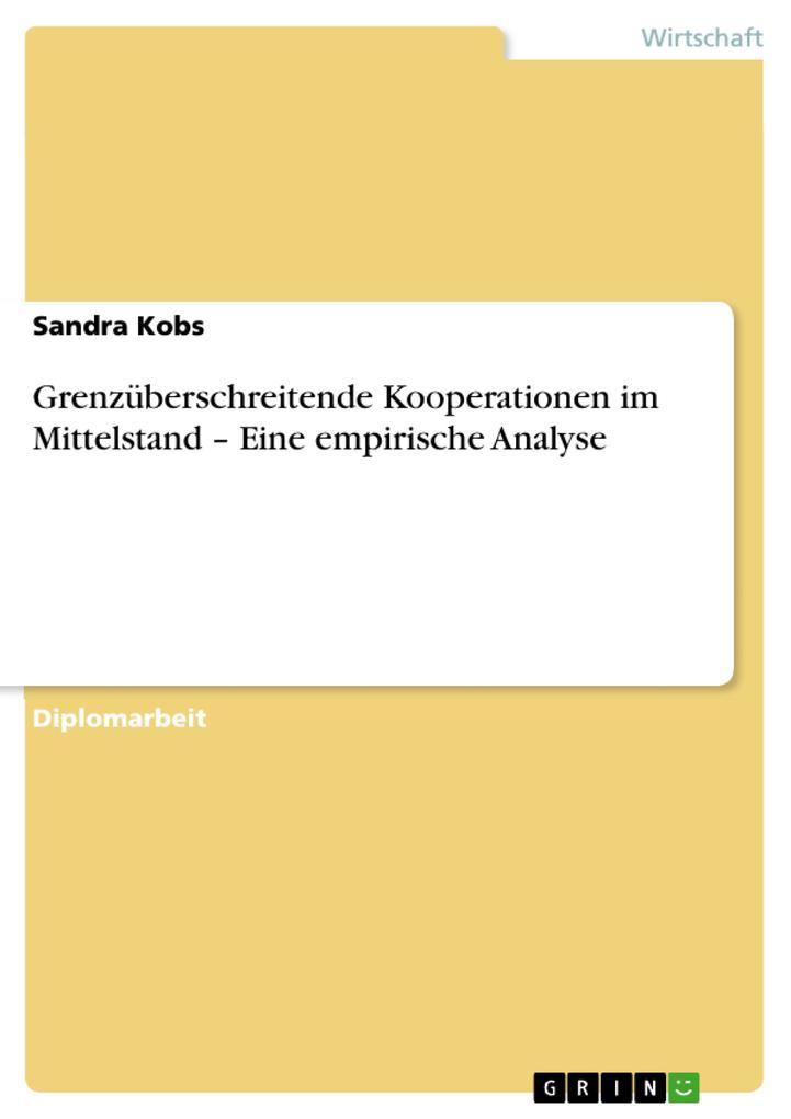 Grenzüberschreitende Kooperationen im Mittelstand - Eine empirische Analyse als eBook pdf
